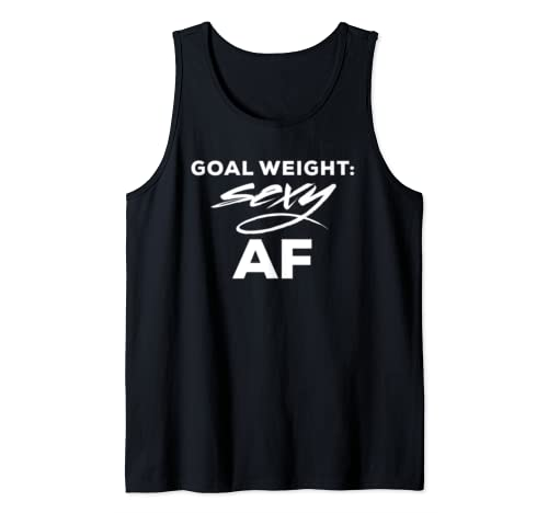 Goal Weight Sexy Af Fitness Dumbbells Workout Tank Top