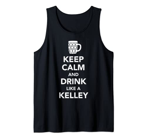 Keep Calm And Drink Like A Kelley St Patricks Drinking  Tank Top