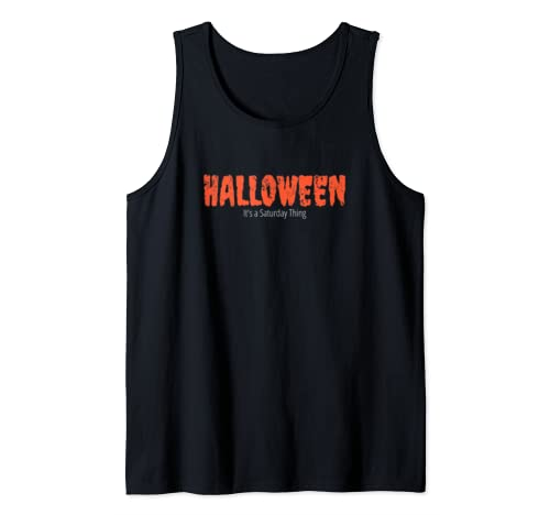 Halloween, It's A Saturday Thing Saturday Halloween Movement Tank Top