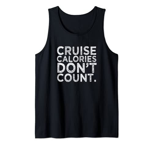 Funny Cruise Vacation Calories Don't Count Family Quote Gift Tank Top