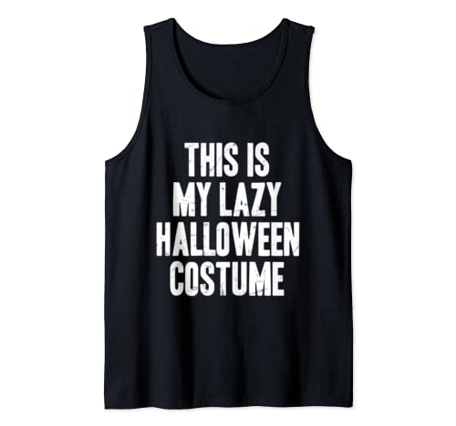 This is my lazy Halloween costume halloween gift Tank Top