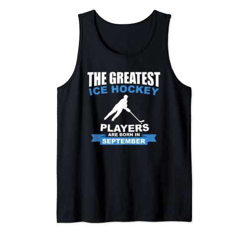 The Greatest Ice Hockey Players Are Born In September Tank Top