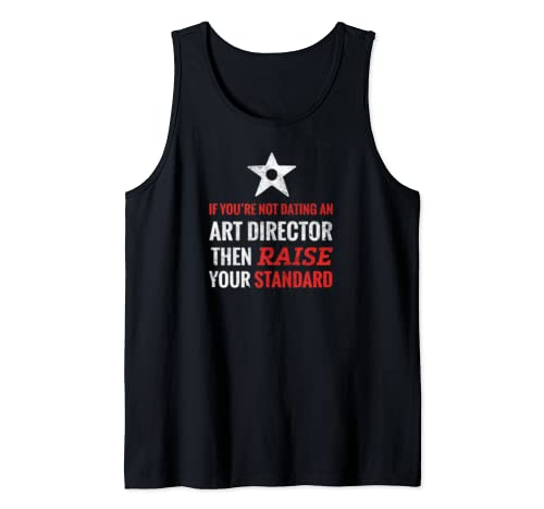 If Your Not Dating An Art Director Funny Art Director Gift Tank Top