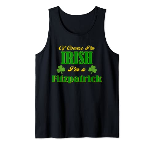 Of Course I'm Irish Fitzpatrick Heritage Pride Party Design Tank Top