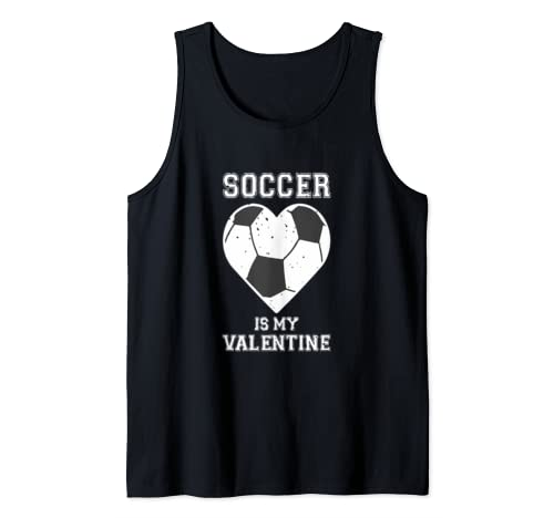 Soccer Is My Valentine Valentine's Day Sports Gift Tank Top