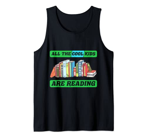 All The Cool Kids Are Reading   Book Lover Tank Top