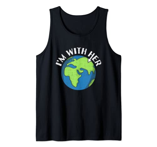 I'm With Her Earth Day Environmental For Green Earth Lover Tank Top