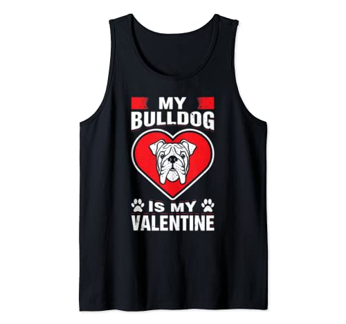 My Bulldog Is My Valentine's Day Dog Funny Love Holiday Gift Tank Top