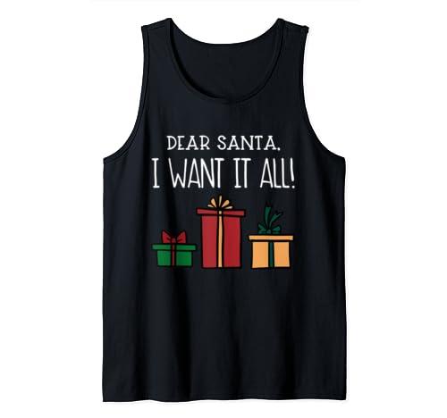 Funny Santa Christmas Holiday Gift Dear Santa I Want It All Tank Top
