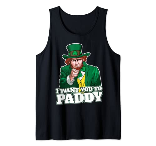 I Want You To Paddy Funny Leprechaun St. Patricks Day Tank Top