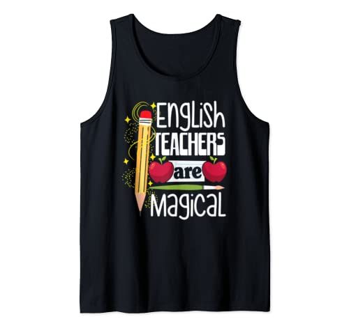English Teachers Are Magical Funny Teacher Quote Tank Top