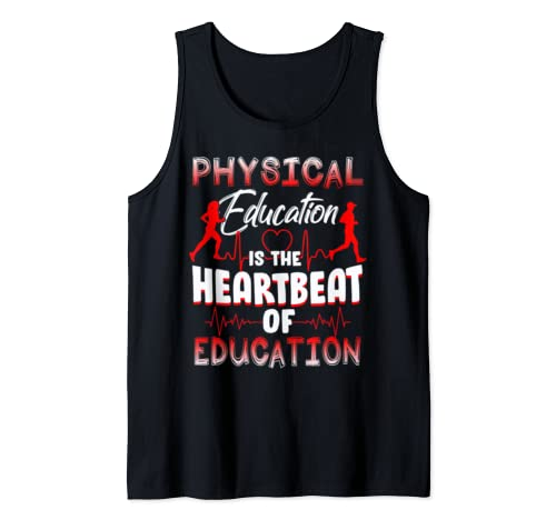 Physical Education Is Heartbeat Of Education Teacher Tank Top