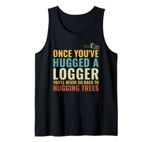 Timber Forestry Logger Logging  Tank Top