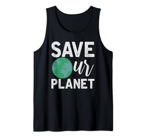 Save Our Planet Earth Day Every Day Green World Gift Tank Top