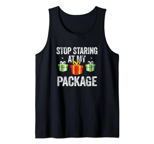 Stop Staring At My Package Shirt Funny Christmas Adults Gift Tank Top