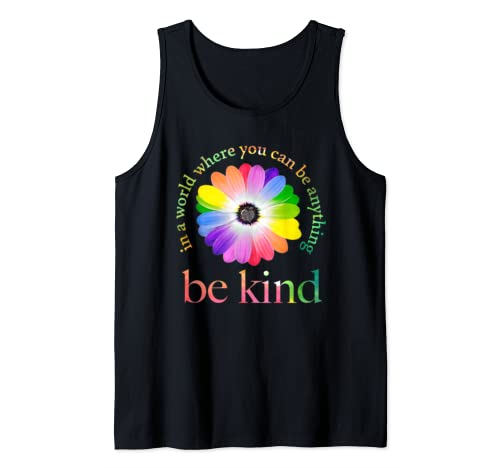 In A World Where You Can Be Anything Be Kind Gift Tank Top