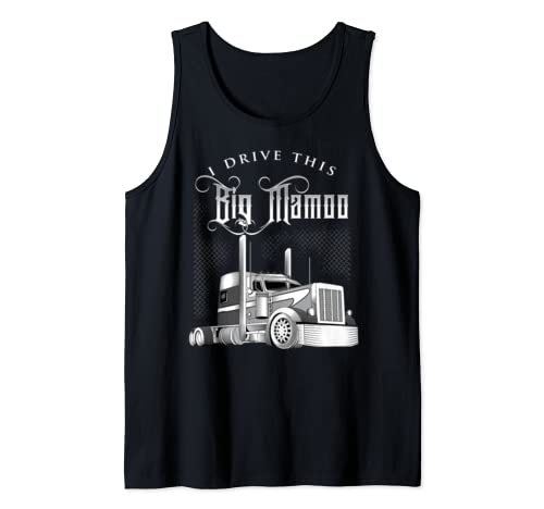 I Drive This Big Mamoo Old Semi Truck Driver Gift Tank Top