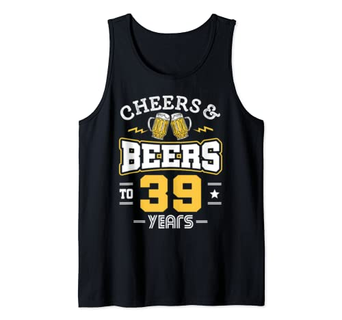 39th Birthday Cheers And Beers To 39 Years Funny Gift Tank Top