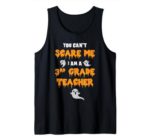 Funny 3rd Grade Teacher Halloween You Cant Scare Me Tank Top