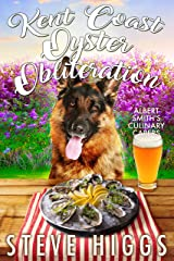 Kent Coast Oyster Obliteration: Albert Smith's Culinary Capers Recipe 11 Kindle Edition