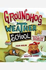 Groundhog Weather School: Fun Facts About Weather and Groundhogs Kindle Edition