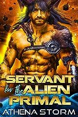 Servant for the Alien Primal: A SciFi Romance (Mates of the Precursors Book 3) Kindle Edition