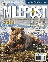 The Milepost 2015: All-the-North Travel Guide: Alaska, Yukon, British Columbia, Alberta, Northwest Territories