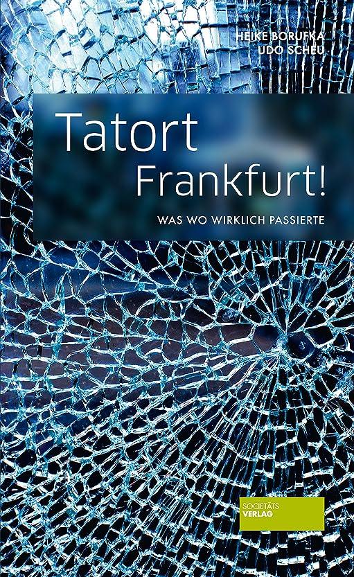 認可代表団アセTatort Frankfurt!: Was wo wirklich passierte (German Edition)