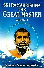 Sri Ramakrishna: The Great Master, Volume 1