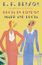 Lucia in London & Mapp and Lucia: The Mapp & Lucia Novels (Mapp & Lucia Series)