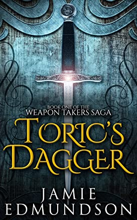 Toric's Dagger: Book One of The Weapon Takers Saga (English Edition)