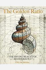 The Golden Ratio: The Divine Beauty of Mathematics Tapa dura