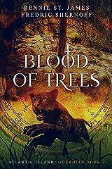 Blood of Trees (Atlantic Island: Guardian Book 3) Kindle Edition