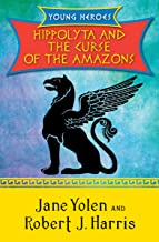 Hippolyta and the Curse of the Amazons (Young Heroes Book 2)