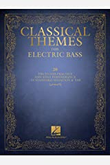 Classical Themes for Electric Bass: 20 Pieces for Practice and Solo Performance in Standard Notation & Tab Kindle Edition