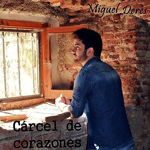 Cárcel de Corazones de Miguel Deres en Amazon Music - Amazon.es