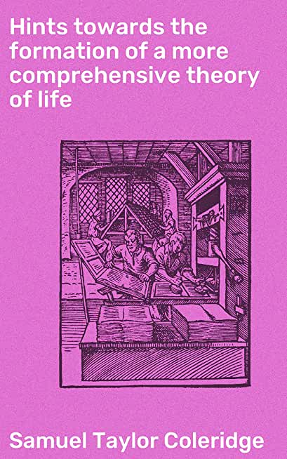 Hints towards the formation of a more comprehensive theory of life (English Edition)