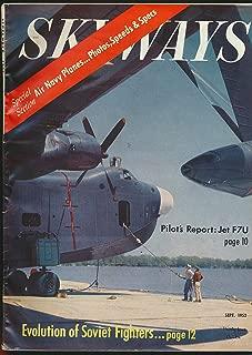 Skyways : Pilot's Report F7U Cutlass; Evolution of Soviet Fighters; Planes of the Air Navy; Aerial Advertising (1952 Journal)