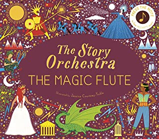 The Story Orchestra: The Magic Flute: Press the note to hear Mozart's music (Volume 6)