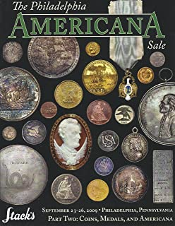 The Philadelphia Americana Sale, Part 2: Rare Coins, Medals, and Americana, Specialized Auction Catalog, Stack's, September 23-26, 2009
