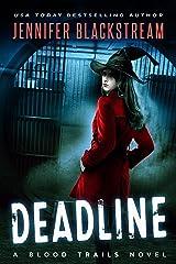 Deadline (Blood Trails Book 1) Kindle Edition