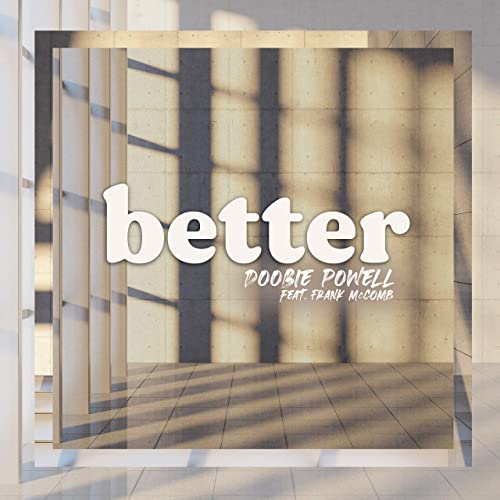 Better by Doobie Powell featuring Frank McComb on Amazon Music - Amazon.com