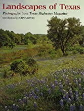 Landscapes of Texas: Photographs from Texas Highways Magazine (Louise Lindsey Merrick Natural Environment Series)