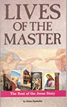 Lives of the Master: The Rest of the Jesus Story