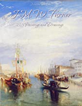 J. M. W. Turner: 215 Paintings and Drawings (English Edition)