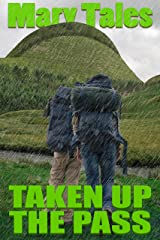 Taken Up The Pass: Multiple partner erotica (The Gang Book 1) Kindle Edition