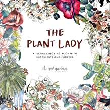 Download The Plant Lady: A Floral Coloring Book with Succulents and Flowers PDF
