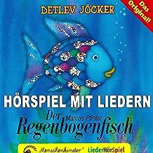 Der Regenbogenfisch: Hörspiel mit Liedern über das Teilen und Abgeben