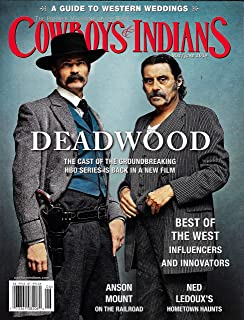 COWBOYS & INDIANS Magazine May June 2019 DEADWOOD'S TIMOTHY OLYPHANT & IAN MCSHANE Cover, ANSON MOUNT, NED LEDOUX