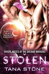 Stolen: A Sci-Fi Alien Warrior Romance (Tribute Brides of the Drexian Warriors Book 9) Kindle Edition